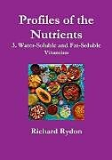 Kartonierter Einband Profiles of the Nutrients-3. Water-Soluble and Fat-Soluble Vitamins von Richard Rydon