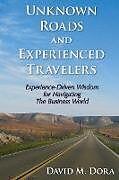Kartonierter Einband Unknown Roads and Experienced Travelers von David M. Dora