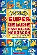 Kartonierter Einband Pokemon: Super Deluxe Essential Handbook von Scholastic
