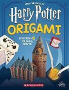 Kartonierter Einband Harry Potter Origami: Fifteen Paper-Folding Projects Straight from the Wizarding World! von Scholastic