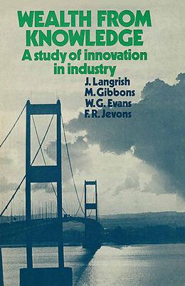 Kartonierter Einband Wealth from Knowledge von J. Langrish, F. R. Jevons, W. G. Evans