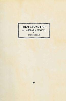 Kartonierter Einband Form and Function in the Diary Novel von Trevor Field