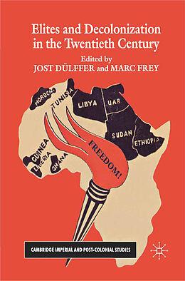 Kartonierter Einband Elites and Decolonization in the Twentieth Century von Jost Dulffer, Marc Frey