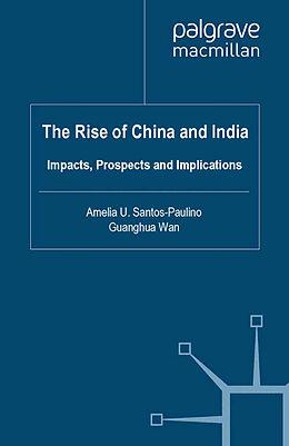 Kartonierter Einband The Rise of China and India von Amelia U. Wan, Guanghua Santos-Paulino