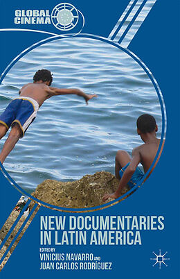 Kartonierter Einband New Documentaries in Latin America von Juan Carlos Rodríguez, Vinicius Navarro