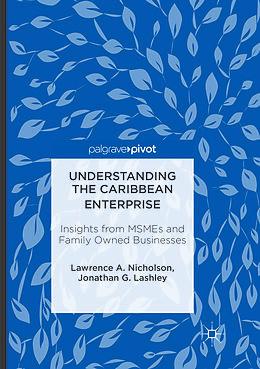 Kartonierter Einband Understanding the Caribbean Enterprise von Jonathan G. Lashley, Lawrence A. Nicholson