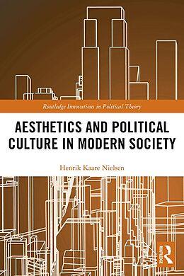 E-Book (epub) Aesthetics and Political Culture in Modern Society von Henrik Kaare Nielsen
