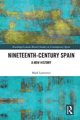E-Book (epub) Nineteenth Century Spain von Mark Lawrence