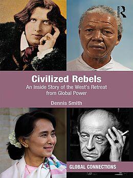 E-Book (epub) Civilized Rebels von Dennis Smith
