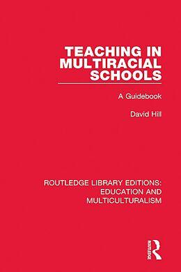 E-Book (epub) Teaching in Multiracial Schools von David Hill