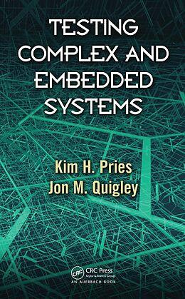 E-Book (epub) Testing Complex and Embedded Systems von Kim H. Pries, Jon M. Quigley