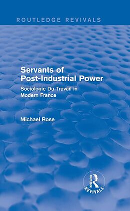 E-Book (pdf) Revival: Servants of Post Industrial Power (1979) von Michael Rose