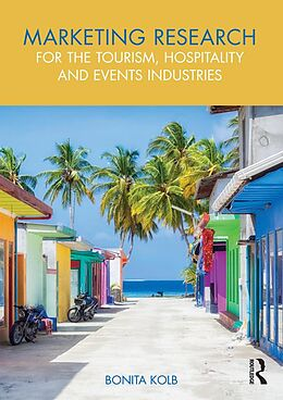 E-Book (pdf) Marketing Research for the Tourism, Hospitality and Events Industries von Bonita Kolb