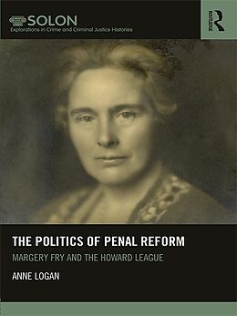 E-Book (epub) The Politics of Penal Reform von Anne Logan