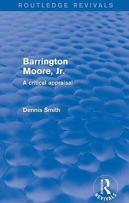 E-Book (epub) Barrington Moore Jr von Dennis Smith