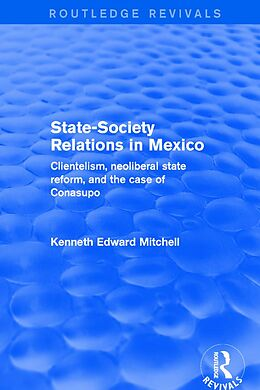 E-Book (pdf) Revival: State-Society Relations in Mexico (2001) von Kenneth Edward Mitchell