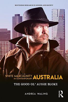 E-Book (pdf) White Masculinity in Contemporary Australia von Andrea Waling