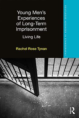 E-Book (epub) Young Men's Experiences of Long-Term Imprisonment von Rachel Rose Tynan