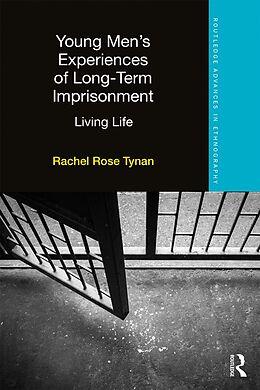 E-Book (pdf) Young Men's Experiences of Long-Term Imprisonment von Rachel Rose Tynan