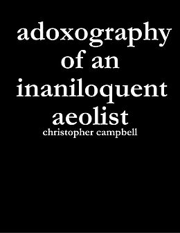 E-Book (epub) Adoxography of an Inaniloquent Aeolist von Christopher Campbell