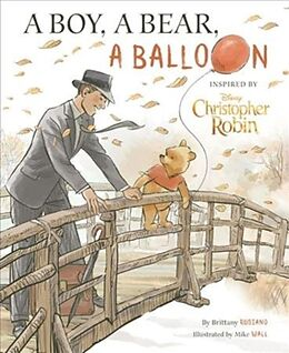 Fester Einband Christopher Robin: A Boy, a Bear, a Balloon von Brittany Rubiano