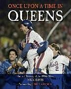 Fester Einband Once Upon a Time in Queens: An Oral History of the 1986 Mets von Nick Davis