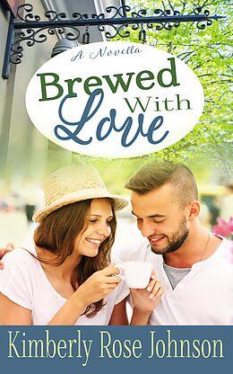 E-Book (epub) Brewed with Love von Kimberly Rose Johnson