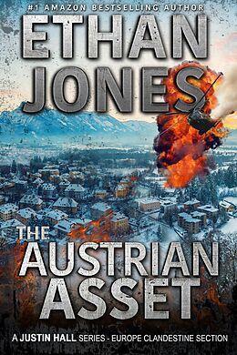 E-Book (epub) The Austrian Asset: A Justin Hall Spy Thriller (Justin Hall Spy Thriller Series, #10) von Ethan Jones