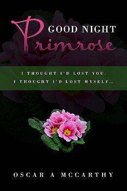 E-Book (epub) Good Night Primrose von Oscar A McCarthy