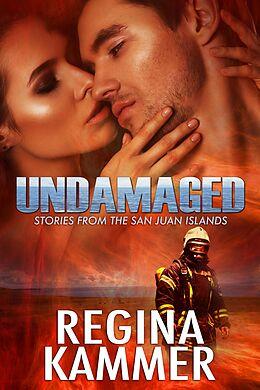 E-Book (epub) Undamaged (Stories from the San Juan Islands) von Regina Kammer