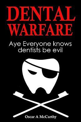 E-Book (epub) Dental Warfare von Oscar A McCarthy