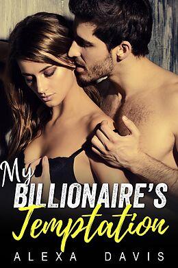 E-Book (epub) My Billionaire's Temptation (My Billionaire Romance Series, #2) von Alexa Davis