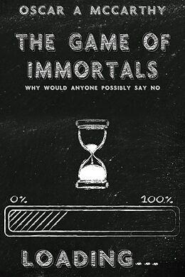E-Book (epub) Game Of Immortals von Oscar A McCarthy