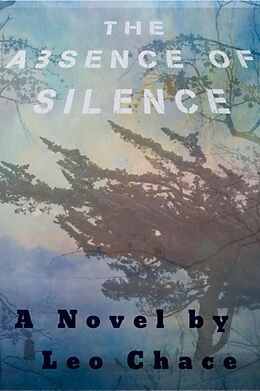 E-Book (epub) The Absence of Silence von Leo Chace
