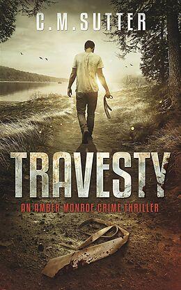 E-Book (epub) Travesty (An Amber Monroe Crime Thriller, #5) von C. M. Sutter