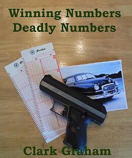 E-Book (epub) Winning Numbers, Deadly Numbers (Jack Warden Detective, #1) von Clark Graham