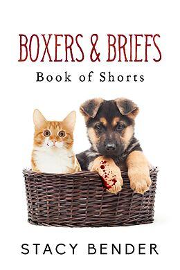 E-Book (epub) Boxers & Briefs: Book of Shorts von Stacy Bender