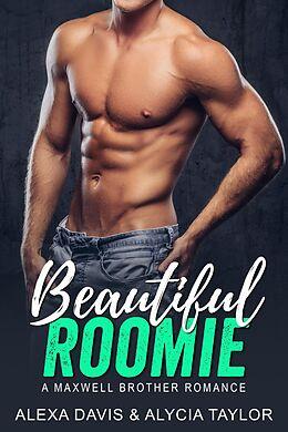E-Book (epub) Beautiful Roomie (Maxwell Brothers Romance Series, #9) von Alexa Davis