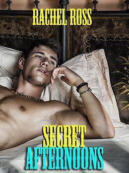 E-Book (epub) Secret Afternoons von Rachel Ross