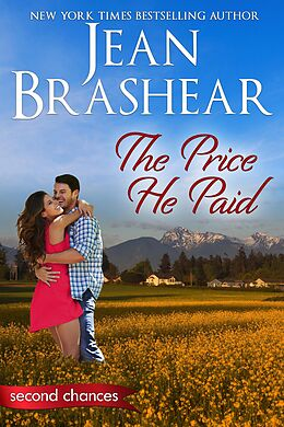 E-Book (epub) The Price He Paid: A Second Chance Romance (Second Chances, #3) von Jean Brashear