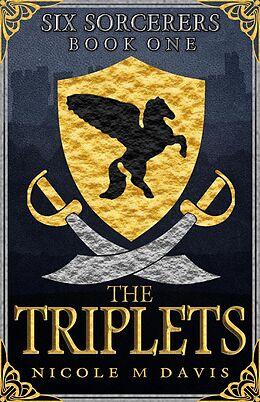 E-Book (epub) The Triplets (Six Sorcerers, #1) von Nicole M Davis