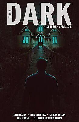 E-Book (epub) The Dark Issue 35 von Erin Roberts, Kirsty Logan, Nin Harris