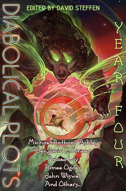 E-Book (epub) Diabolical Plots: Year Four (Diabolical Plots Anthology Series, #3) von Ryan Dull, Matthew Claxton, M. K. Hutchins