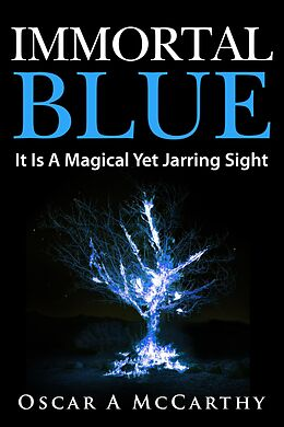 E-Book (epub) Immortal Blue von Oscar A McCarthy