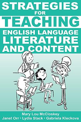 E-Book (epub) Strategies for Teaching English Language, Literature, and Content von Mary Lou McCloskey, Lydia Stack, Janet Orr