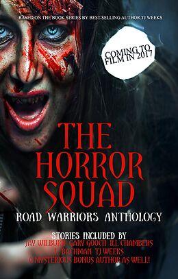 E-Book (epub) The Horror Squad: Road Warriors anthology von Tj Weeks, Jay Wilburn, L. Bachman