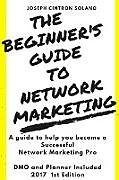 Kartonierter Einband The Beginner's Guide to Network Marketing von Joseph Cintron Solano