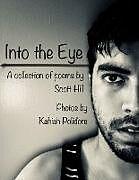 Kartonierter Einband Into the Eye von Scott Hill