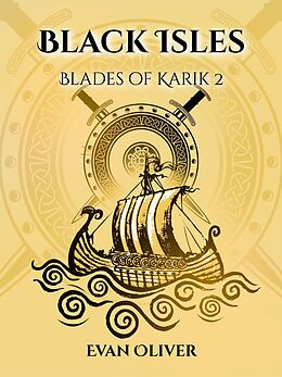 E-Book (epub) Black Isles (The Blades of Karik, #2) von Evan Oliver