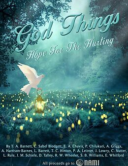 E-Book (epub) God Things: Hope for the Hurting von J. Lowry, P. A. Leitner, C. Nutter